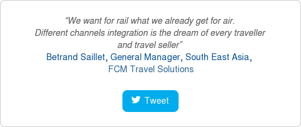 """We want for rail what we already get for air.  Different channels integration is the dream of every traveller  and travel seller""&nbsp; Betrand Saillet, General Manager, South East Asia,&nbsp;FCM Travel Solutions  <http://www.fcm.travel/>  Tweet <http://ctt.ec/RctD3>"