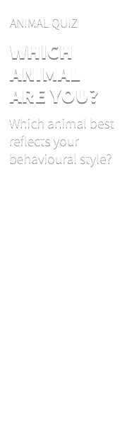 Speak First Animal Quiz - Which animal best reflects your behavioural style?