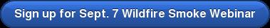 Sign up for Sept. 7 Wildfire Smoke Webinar