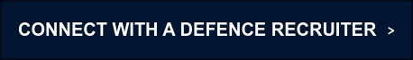 CONNECT WITH A DEFENCE RECRUITER >