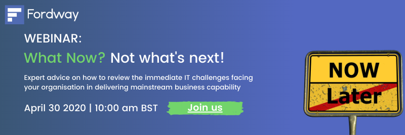 Join us for our webinar What Now? Not what's next! on 30th April 2020