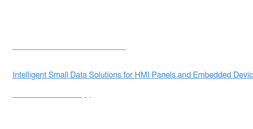 InTouch Machine Edition  Intelligent Small Data Solutions for HMI Panels and Embedded Devices.   Download FREE Copy