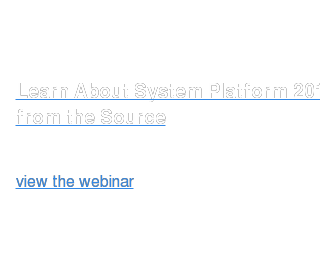 Learn About System Platform 2017 from the Source  view the webinar