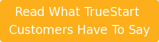 Read What TrueStart Customers Have To Say