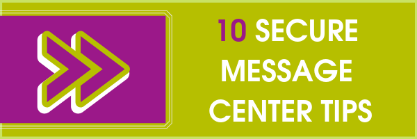 10 Secure Message Center Tips