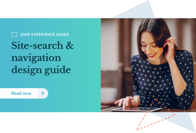 Download our 'Site Search and Navigation UX Design Guide'