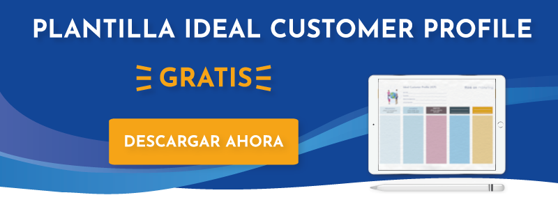 Consigue gratis una plantilla del Ideal Customer Profile