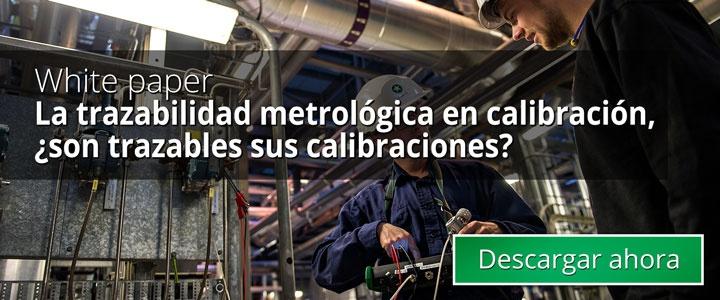 La trazabilidad metrológica en calibración, ¿son trazables sus calibraciones?