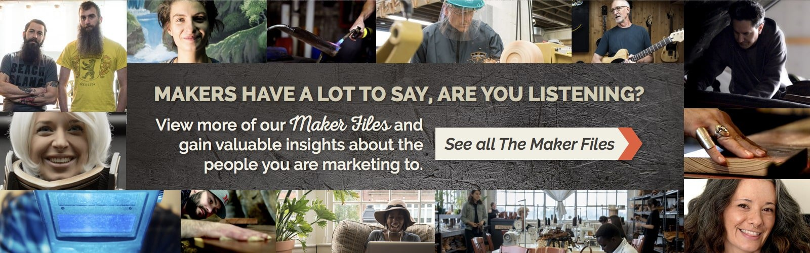 Makers have a lot to say - are you listening