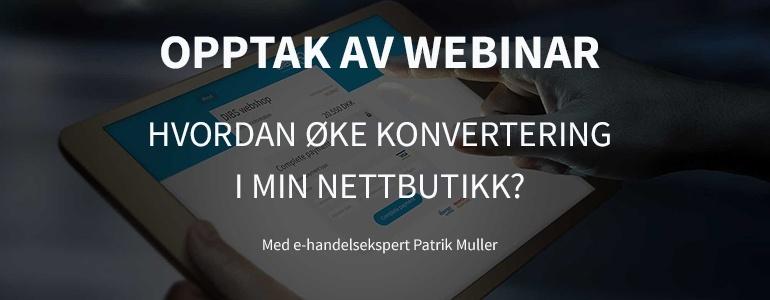OPPTAK AV WEBINAR - Hvordan øke konvertering i min nettbutkk
