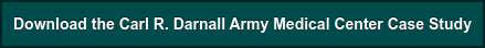 Download the Carl R. Darnall Army Medical Center Case Study