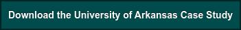 Download the University of Arkansas Case Study