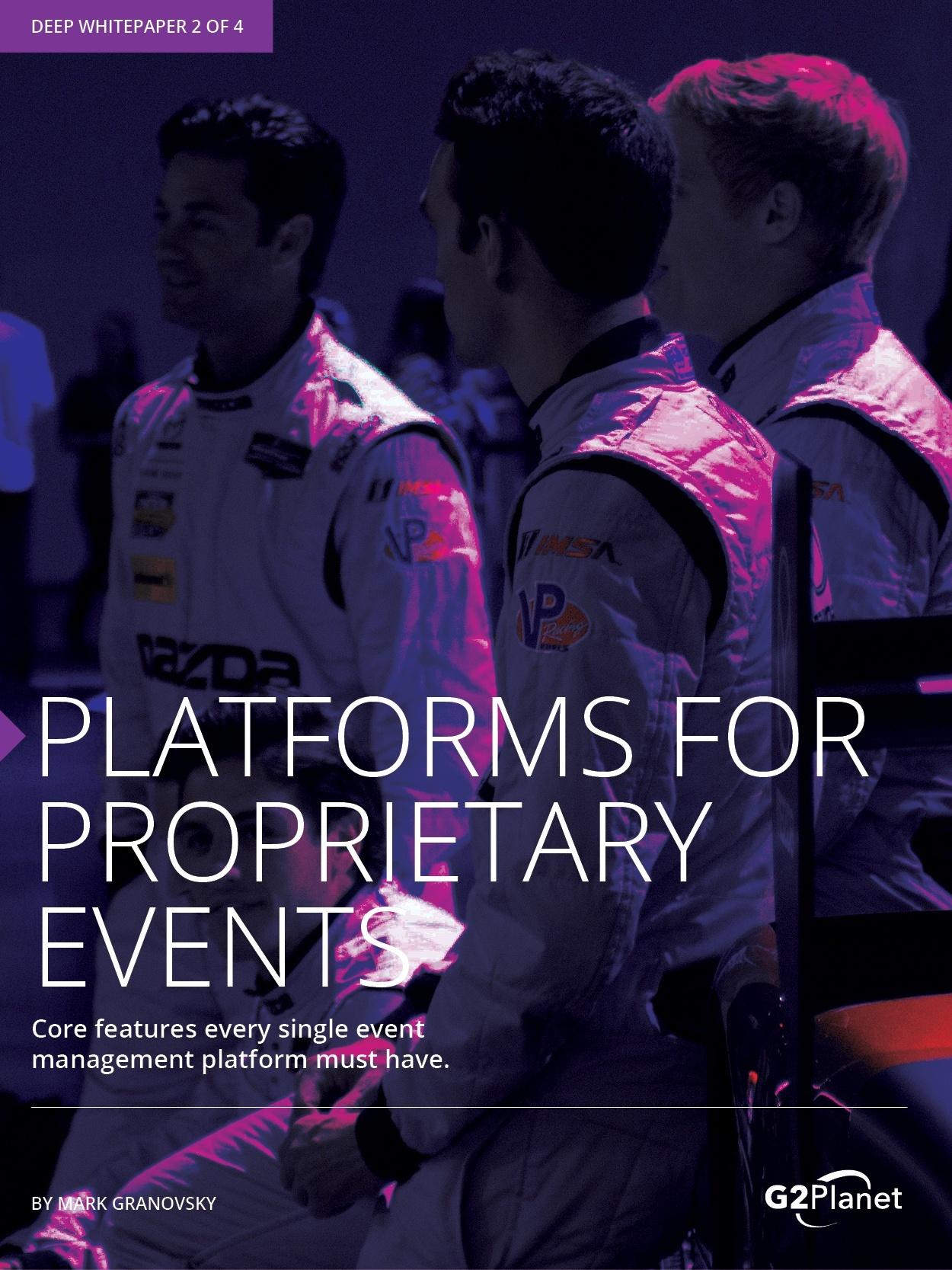 Platforms for Proprietary Events