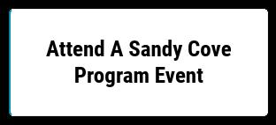 Attend A Sandy Cove Program Event