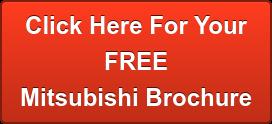 Request FREE Mitsubishi Brochure