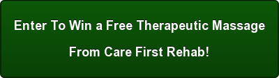 Enter To Win a Free Therapeutic Massage From Care First Rehab!