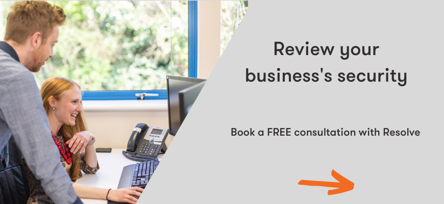 Want to review your business's security? Book a FREE consultation with Resolve
