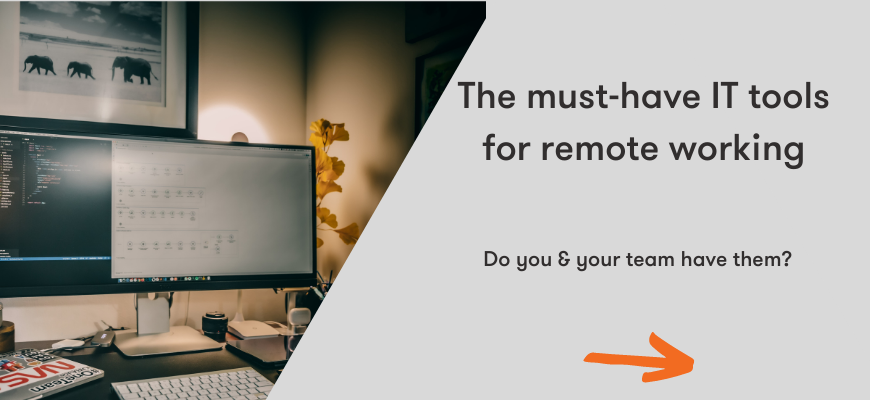 The must have IT tools for remote working