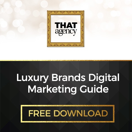 Free Download | Luxury Brands Digital Marketing Guide | THAT Agency