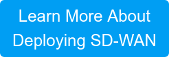 Learn More About Deploying SD-WAN
