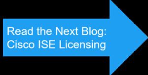 Read Next Blog Cisco ISE Licensing