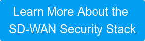 Learn More About the SD-WAN Security Stack