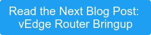 Read the Next Blog Post: vEdge Router Bringup