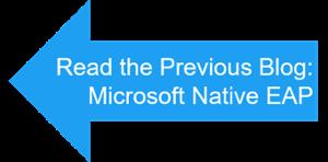 Previous Blog Microsoft Native 802.1X EAP Supplicant Provisioning