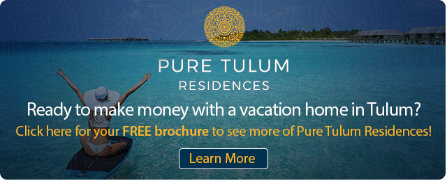 Ready to make money with a vacation home in Tulum? Click here for your FREE brochure to see more of Pure Tulum Residences!
