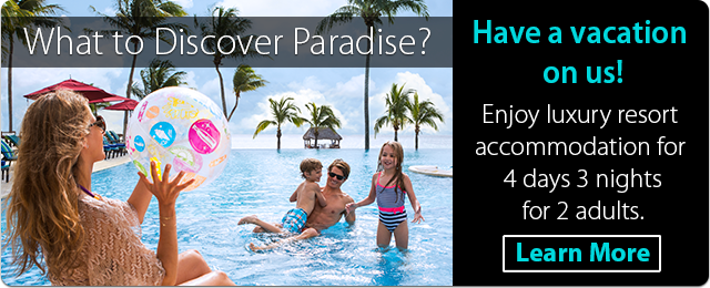 Want to Discover Paradise? Have a vacation on us! Learn More