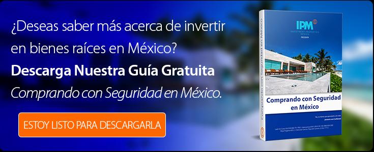"""¿Desea saber más acerca de invertir en bienes raíces en México?  Descarga nuestra guía gratuita """"Comprando con Seguridad en México"""""""