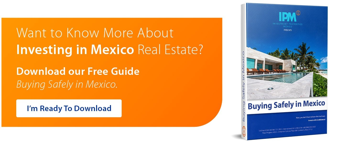 Want to Know More About Investing in Mexico Real Estate? | Download our Free Guide Buying Safely in Mexico