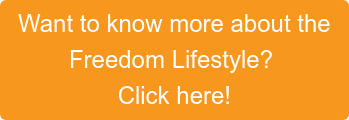 Want to know more about the Freedom Lifestyle?  Click here!