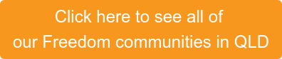 Click here to see all of  our Freedom communities in QLD