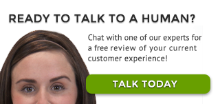 Chat with one of our experts and get smart about your customer experience.