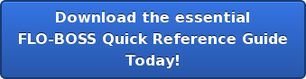 Download the essential FLO-BOSS Quick Reference Guide Today!