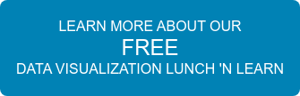 LEARN MOREABOUT OUR FREE DATA VISUALIZATION LUNCH 'N LEARN