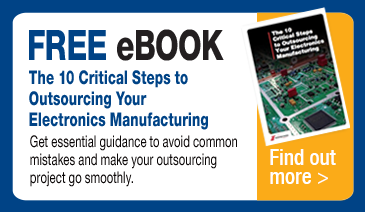 Free eBook - The 10 Critical Steps to Outsourcing Your Electronics Manufacturing