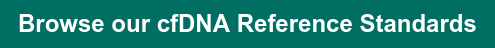 Browse our cfDNA Reference Standards
