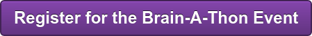 Register for the 7th Annual Brain-A-Thon