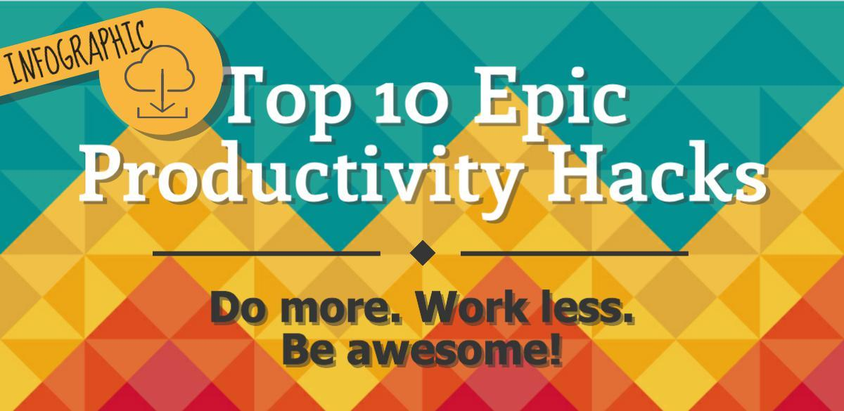 Top 10 Epic Productivity Hacks