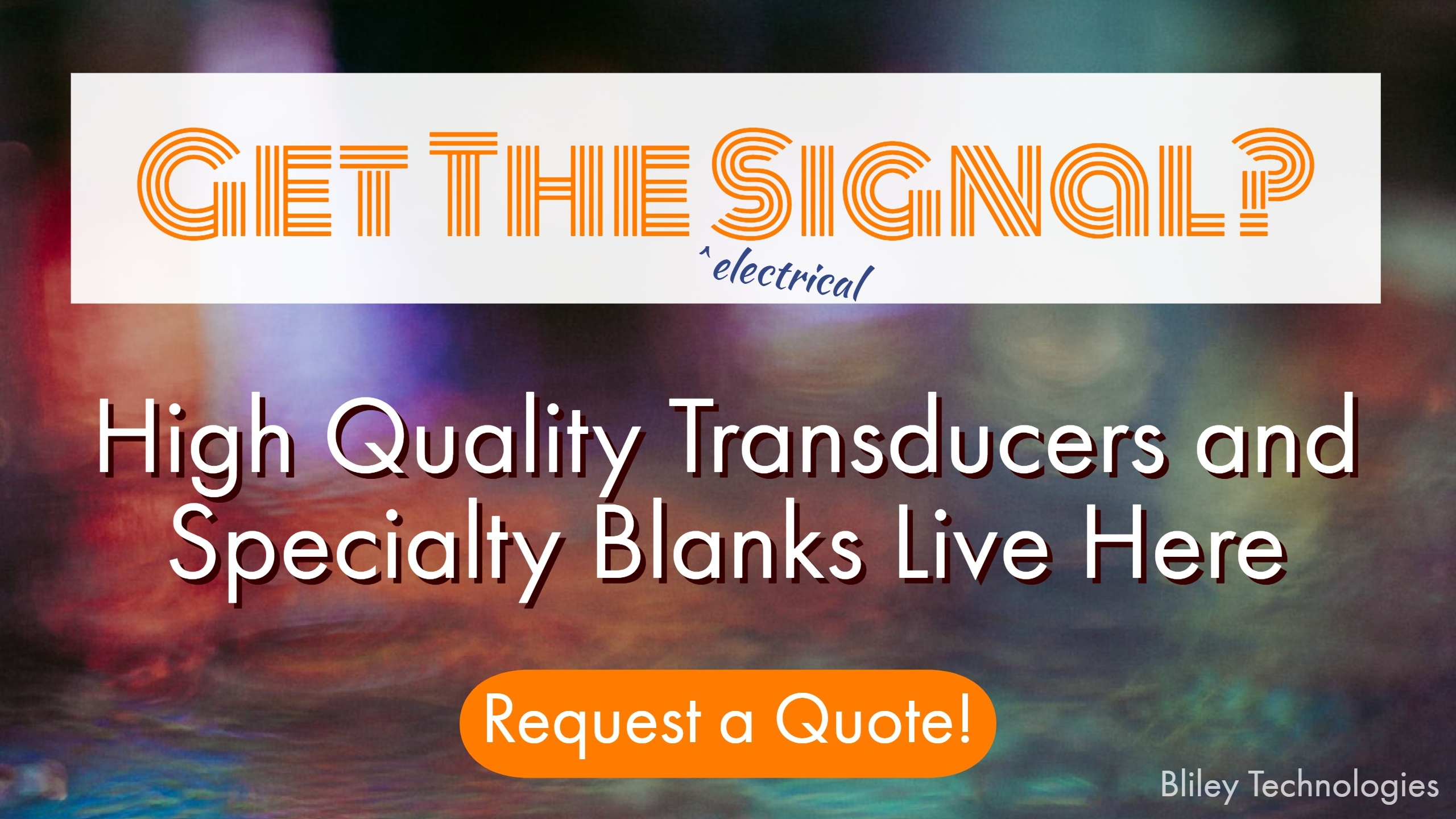 bliley technologies transducers and specialty transducer blanks quote