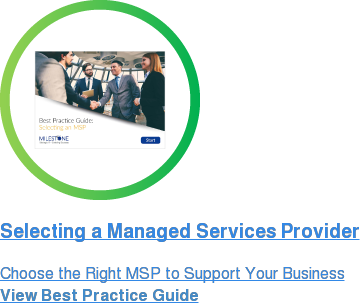 Selecting a Managed Services Provider Choose the Right MSP to Support Your Business View Best Practice Guide