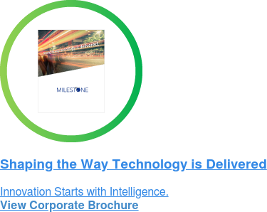 Shaping the Way Technology is Delivered Innovation Starts with Intelligence. View Corporate Brochure