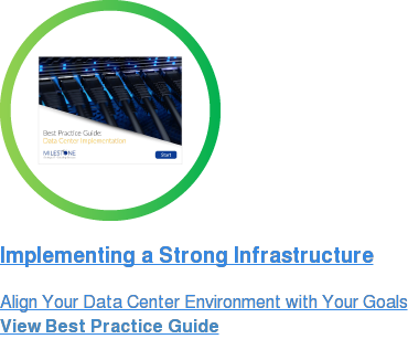 Implementing a Strong Infrastructure Align Your Data Center Environment with Your Goals View Best Practice Guide