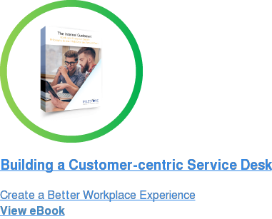 The Internal Customer  Creating a Better Workplace Experience.  Download eBook