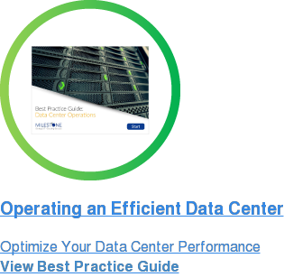 Operating an Efficient Data Center Optimize Your Data Center Performance View Best Practice Guide