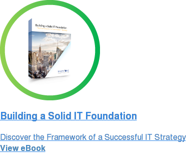Building a Solid IT Foundation  Discover the Framework of a Successful IT Strategy  View eBook