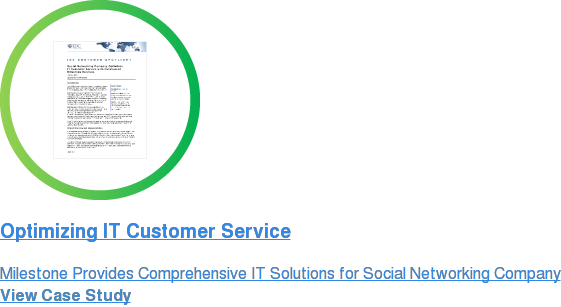 IDC Customer Spotlight  Social Networking Company Optimizes IT Customer Service with Outsourced  Milestone Services  Download Case Study