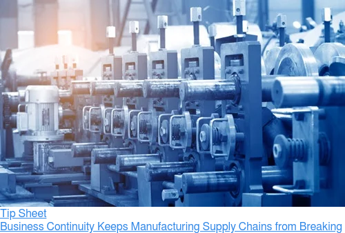 Tip Sheet  Business Continuity Keeps Manufacturing Supply Chains from Breaking